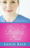 The Healing Place - in Hardback