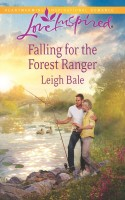 Falling for the Forest Ranger by Leigh Bale