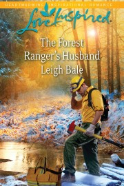 The Forest Ranger's Husband by Leigh Bale