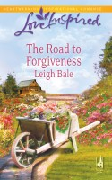 The Road to Forgiveness by Leigh Bale